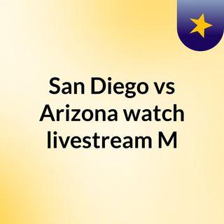 San Diego vs Arizona watch livestream M
