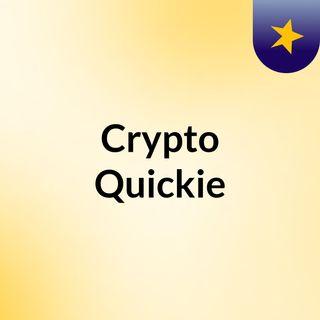 Crypto Quickie