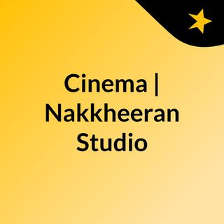 Cinema | Nakkheeran Studio