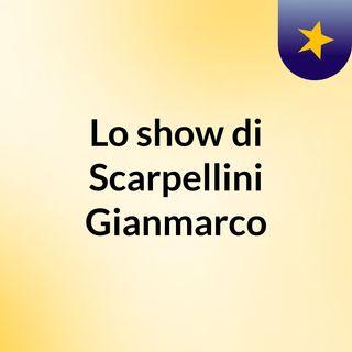 Lo show di Scarpellini Gianmarco