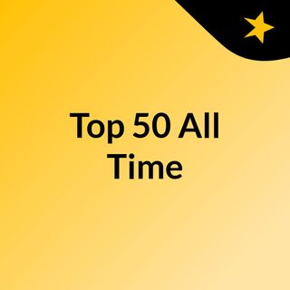 Top 50 All Time / Places 45- 41