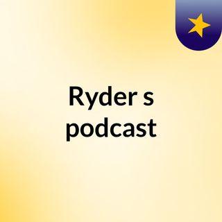 Ryder's podcast