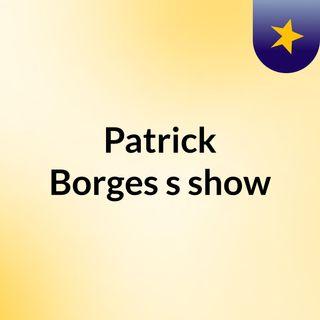 Patrick Borges's show