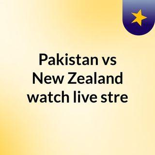 Pakistan vs New Zealand watch live stre