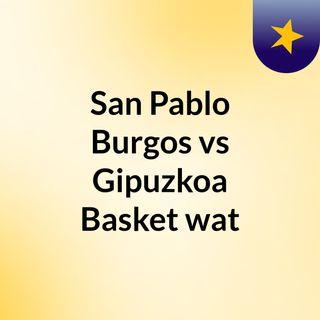 San Pablo Burgos vs Gipuzkoa Basket wat