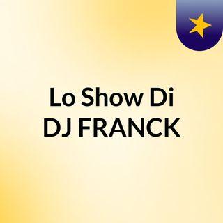 Episodio 2 - Lo Show Di DJ FRANCK