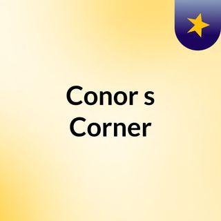 Conor's Corner