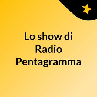Lo show di Radio Pentagramma