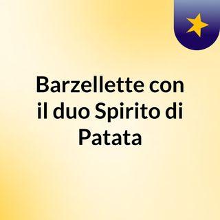 Barzellette con il duo Spirito di Patata