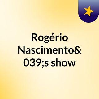 Rogério Nascimento's show