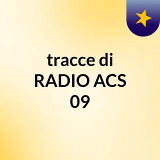 RADIO ACS09 - Il ritorno- puntata 0