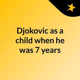 Djokovic as a child when he was 7 years
