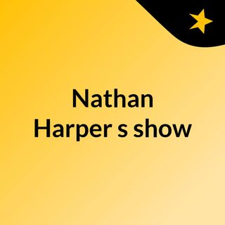 Nathan Harper's show