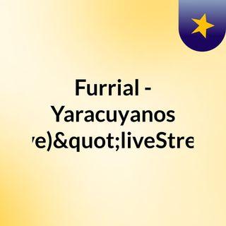 "Furrial - Yaracuyanos (Live)""liveStream"