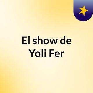 El show de Yoli Fer