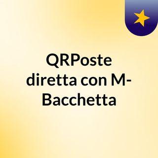 QRPoste, diretta con M- Bacchetta