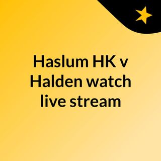 Haslum HK v Halden watch live stream