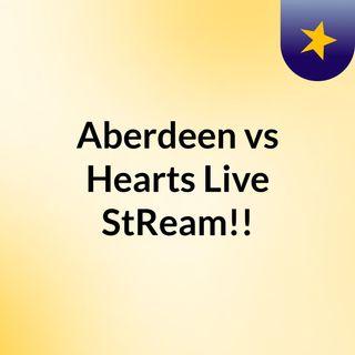 Aberdeen vs Hearts Live'StReam!!