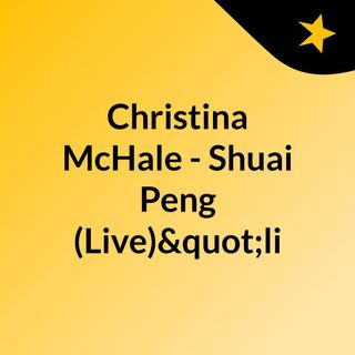 "Christina McHale - Shuai Peng (Live)""li"