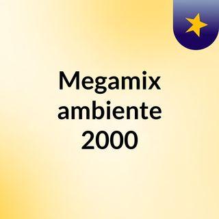 Megamix 2000 - 2020
