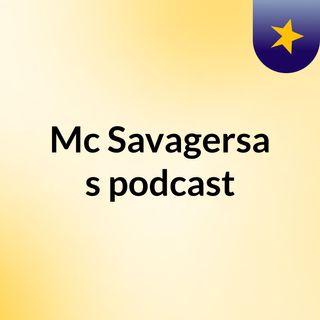 Episode 3 - Mc Savagersa's podcast