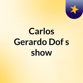Carlos Gerardo Dof's show