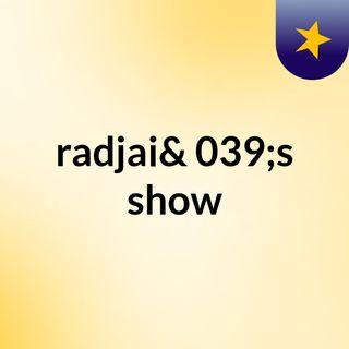 radjai's show