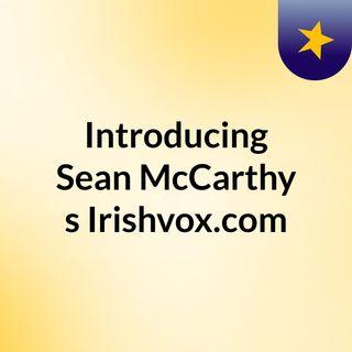Introducing Sean McCarthy's Irishvox.com