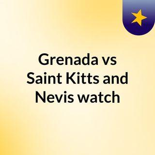 Grenada vs Saint Kitts and Nevis watch