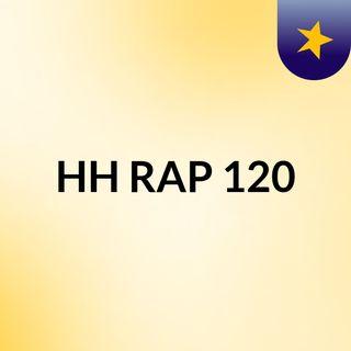 Episode 2 - HH RAP 120's podcast
