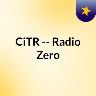 CiTR -- Radio Zero