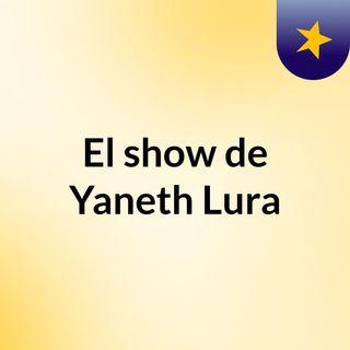 El show de Yaneth Lura