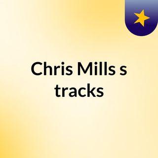 Chris Mills's tracks