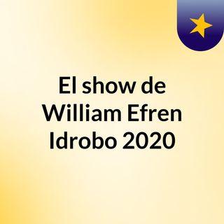 El show de William Efren Idrobo 2020