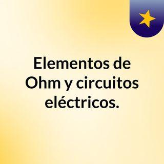 Elementos de la Ley de Ohm y circuitos eléctricos