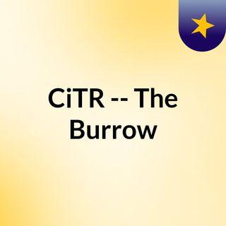 CiTR -- The Burrow