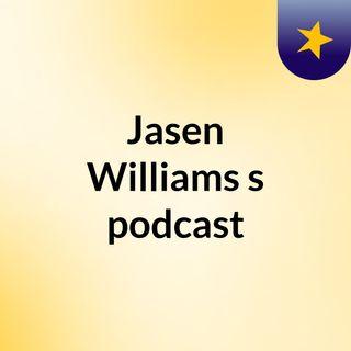 Episode 2 - Jasen Williams's podcast