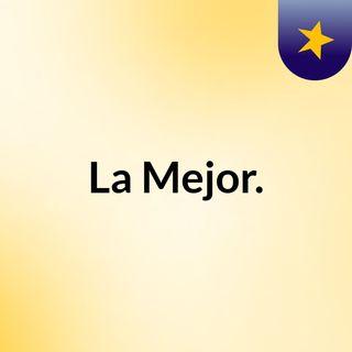AQUI NOMAS, ¡LA MEJOR! EP2