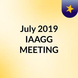 July 2019 IAAGG MEETING
