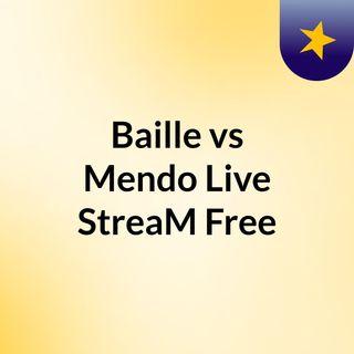 Baille vs Mendo Live'StreaM Free