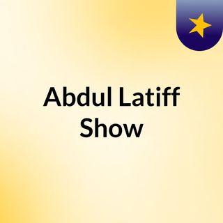 Abdul Latiff Show