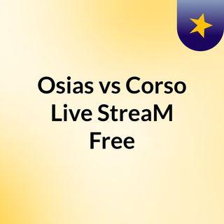 Osias vs Corso Live'StreaM Free