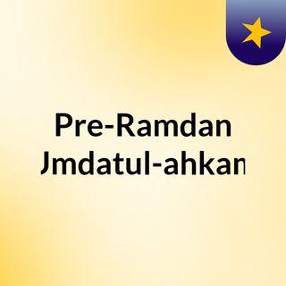 Pre-Ramdan Umdatul-ahkam