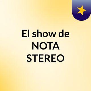 El show de NOTA STEREO