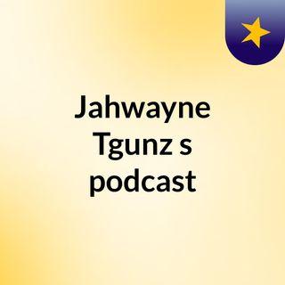 Jahwayne Tgunz's #Go I go .