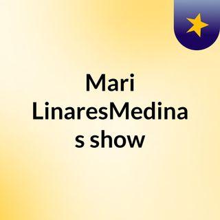 Mari LinaresMedina's show