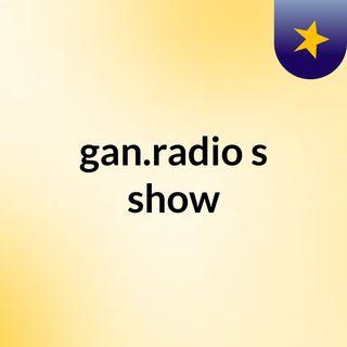 gan.radio's show