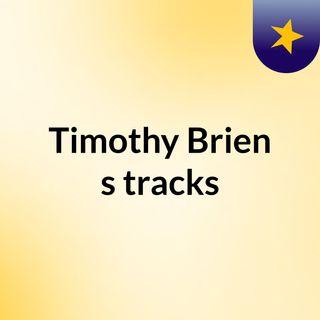 Timothy Brien's tracks