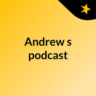 Andrew's podcast