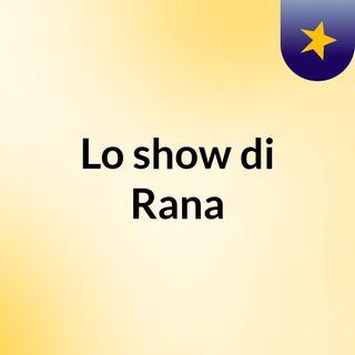 Lo show di Rana